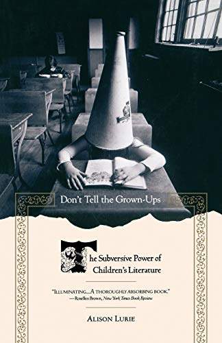 9780316246255: Don't Tell the Grown-Ups: The Subversive Power of Children's Literature