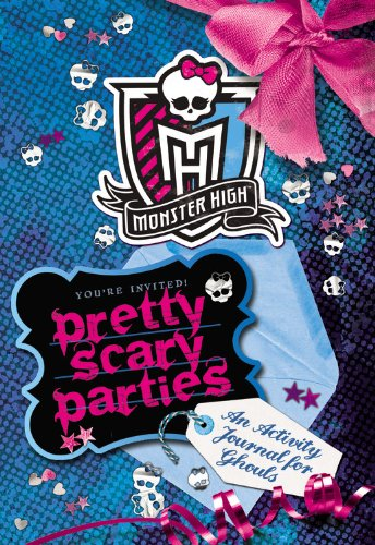 9780316246538: Monster High: Pretty Scary Parties: An Activity Journal for Ghouls