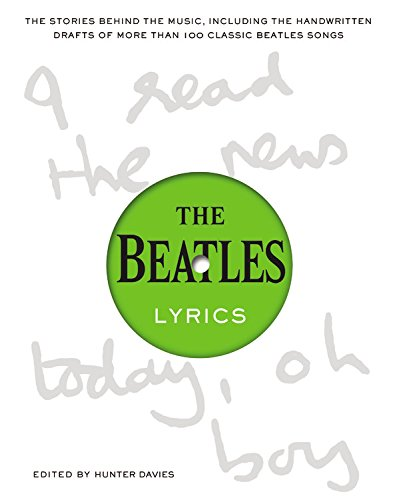 9780316247160: The Beatles Lyrics: The Stories Behind the Music, Including the Handwritten Drafts of More Than 100 Classic Beatles Songs