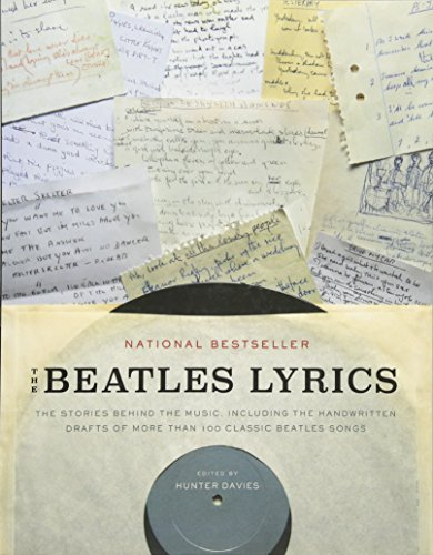9780316247177: The Beatles Lyrics: The Stories Behind the Music, Including the Handwritten Drafts of More Than 100 Classic Beatles Songs