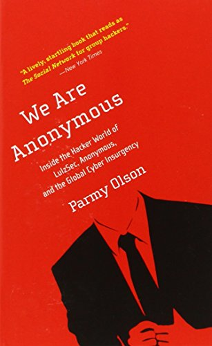 9780316247238: We Are Anonymous: Insid the Hacker World of LulzSec, Anonymous, and the Global Cyber Insurgency