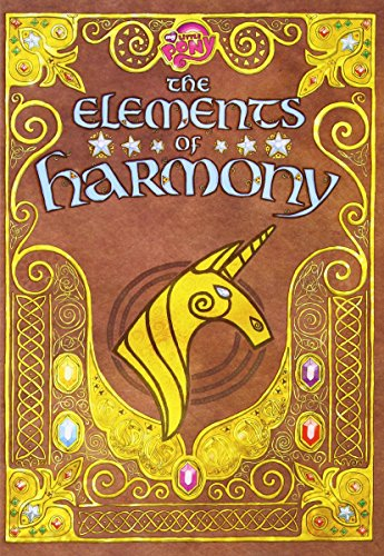 My Little Pony: The Elements of Harmony: Friendship Is Magic: The Official Guidebook: Faust, Lauren