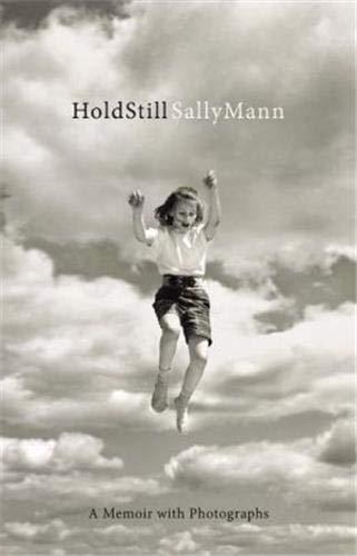 Hold Still: A Memoir with Photographs: Mann, Sally