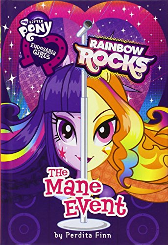 9780316247771: Equestria Girls: The Mane Event: Rainbow Rocks (My Little Pony: Equestria Girls: Rainbow Rocks)