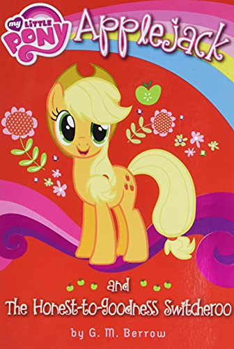 9780316248259: My Little Pony: Applejack and the Honest-To-Goodness Switcheroo (My Little Pony Chapter Books)