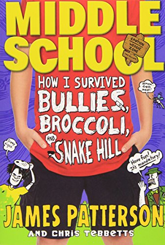 9780316248297: Middle School: How I Survived Bullies, Broccoli, and Snake Hill
