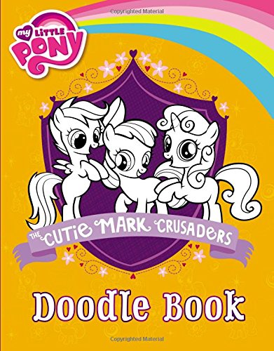 9780316249065: My Little Pony: The Cutie Mark Crusaders Doodle Book