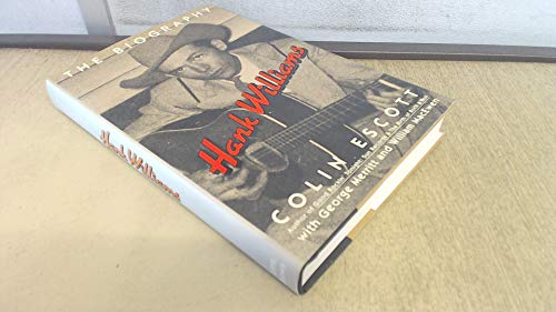 9780316249867: Hank Williams: The Biogrpahy: The Biography