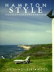 Hampton Style: Houses, Gardens, Artists: Esten, John; Gilbert, Rose Bennett