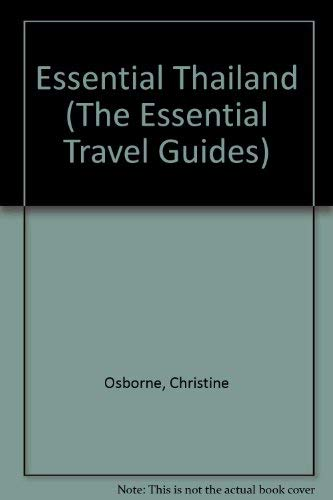 Essential Thailand (The Essential Travel Guide Series): Osborne, Christine
