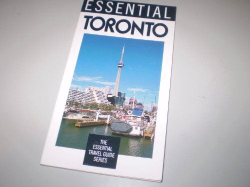 Essential Toronto (The Essential Travel Guide Series): Bryant, George