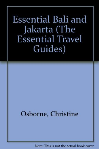 9780316250085: Essential Bali and Jakarta (The Essential Travel Guide Series)