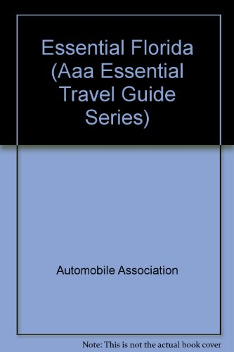 Essential Florida (Aaa Essential Travel Guide Series): Chester, Carole