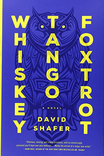 Whiskey Tango Foxtrot (Signed First Edition): David Shafer