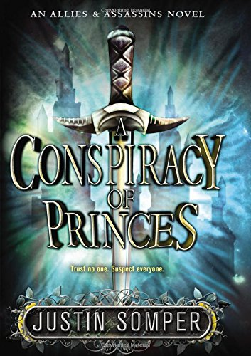 A Conspiracy of Princes (Allies & Assassins): Somper, Justin