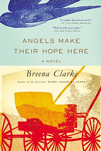 Angels Make Their Hope Here: Clarke, Breena