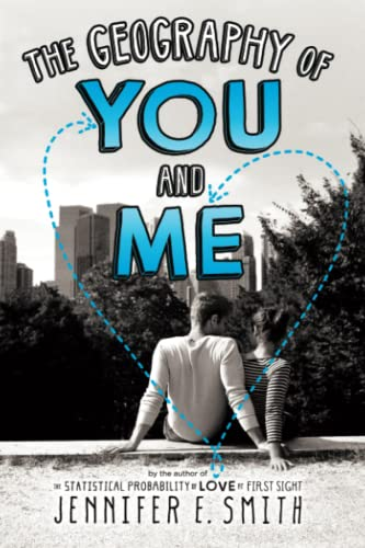 The Geography of You and Me: Smith, Jennifer E.