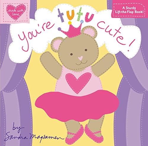 You're Tutu Cute! (Made with Love): Magsamen, Sandra