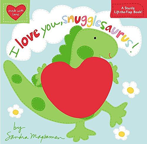I Love You, Snugglesaurus! (Made with Love): Magsamen, Sandra