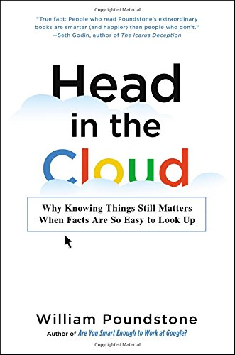 9780316256544: Head in the Cloud: Why Knowing Things Still Matters When Facts Are So Easy to Look Up