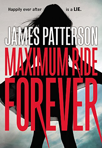 9780316256995: Maximum Ride Forever