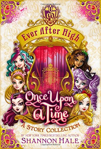 9780316258210: Ever After High: Once Upon a Time: A Story Collection