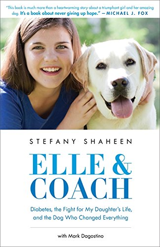 Elle & Coach: Diabetes, the Fight for My Daughter's Life, and the Dog Who Changed Everything