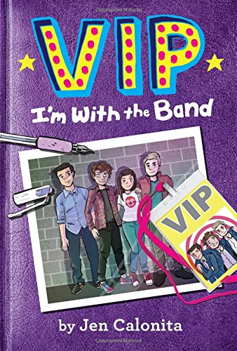 9780316259729: VIP: I'm With the Band