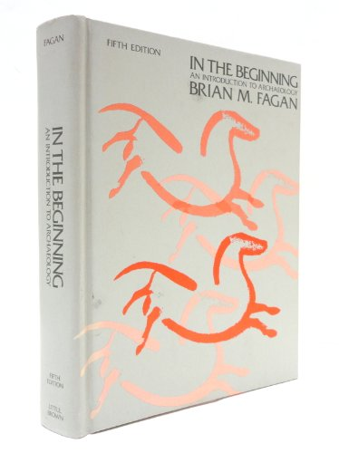 9780316259880: In the Beginning: An Introduction to Archaeology