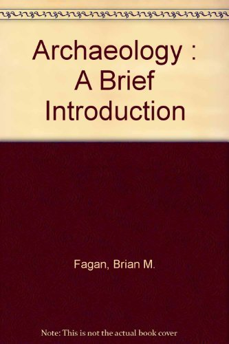 9780316259941: Archaeology : A Brief Introduction
