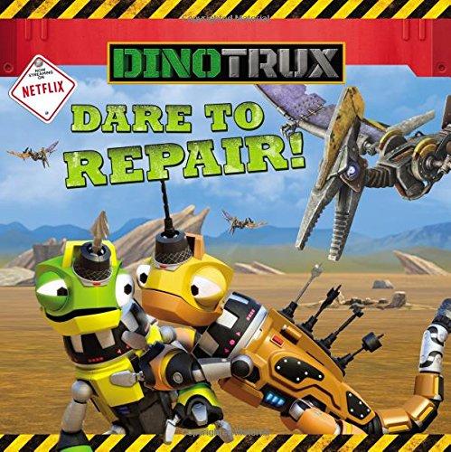 9780316260824: Dinotrux: Dare to Repair!