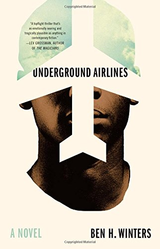 Underground Airlines (Signed First Edition): Ben Winters