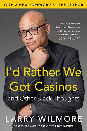 9780316262811: I'd Rather We Got Casinos: And Other Black Thoughts