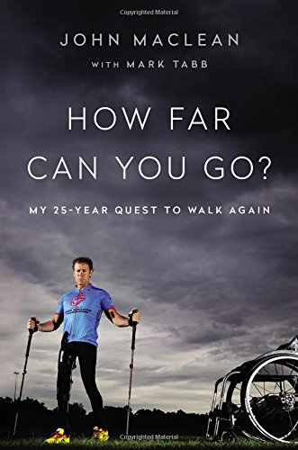 9780316262859: How Far Can You Go?: My 25-Year Quest to Walk Again