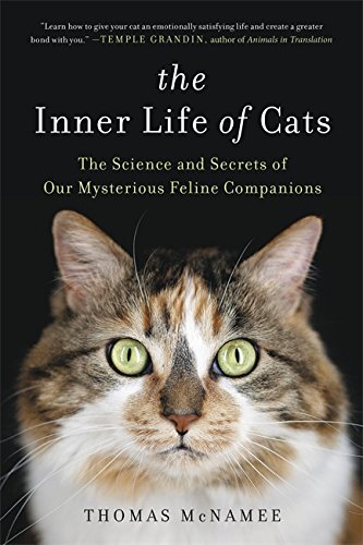 9780316262903: The Inner Life of Cats: The Science and Secrets of Our Mysterious Feline Companions