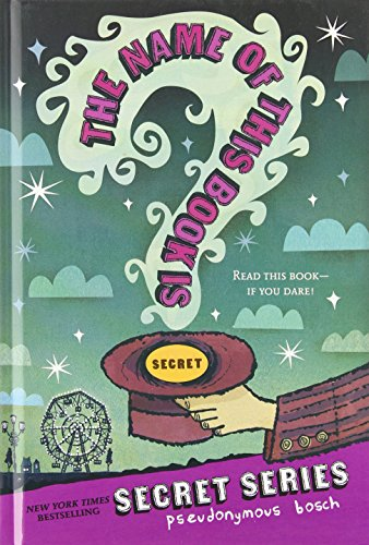 9780316265027: The Name of This Book Is Secret (Secret (Pseudonymous Bosch))