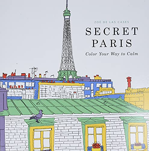9780316265829: Secret Paris: Color Your Way to Calm