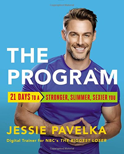9780316266567: The Program: 21 Days to a Stronger, Slimmer, Sexier You