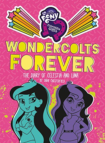9780316267328: My Little Pony: Equestria Girls: Wondercolts Forever: The Diary of Celestia and Luna