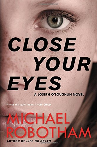 9780316267953: Close Your Eyes (Joseph O'Loughlin)