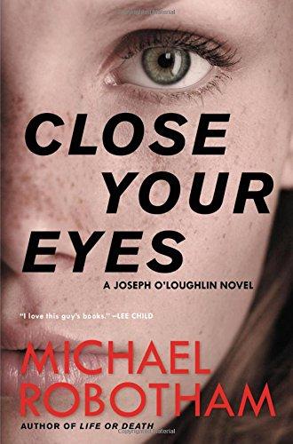 9780316267953: Close Your Eyes (Joseph O'Loughlin)