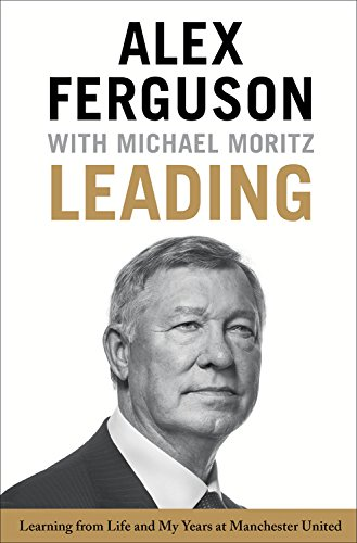 9780316268080: Leading: Learning from Life and My Years at Manchester United