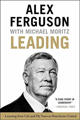 9780316268103: Leading: Learning from Life and My Years at Manchester United