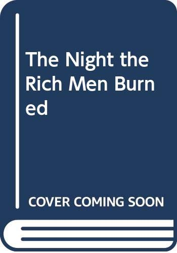 9780316271745: The Night the Rich Men Burned