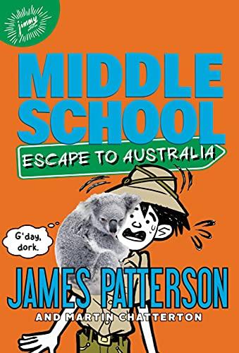 9780316272629: Middle School: Escape to Australia
