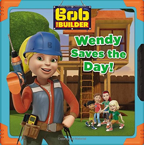 9780316272940: Bob the Builder: Wendy Saves the Day!