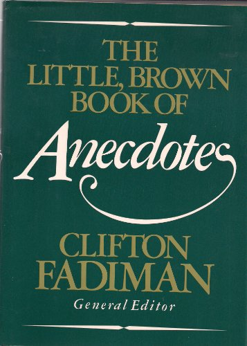 9780316273015: The Little, Brown Book of Anecdotes
