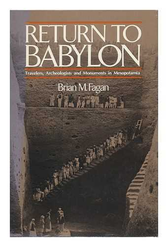 Return to Babylon: Travelers, Archaeologists, and Monuments in Mesopotamia