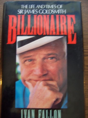9780316273862: Billionaire: The Life and Times of Sir James Goldsmith