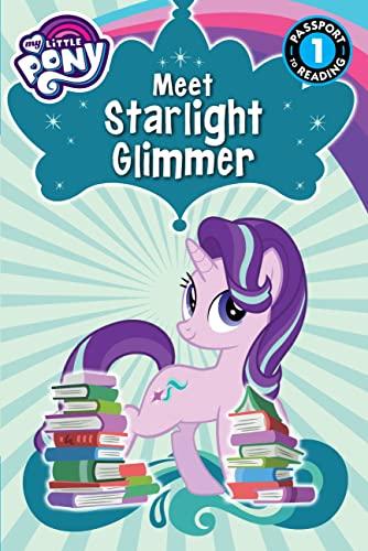 9780316274388: My Little Pony: Meet Starlight Glimmer! (Passport to Reading Level 1)